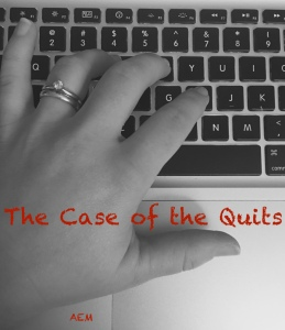 The Case of the Quits